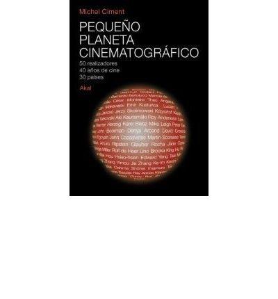 Pequeno Planeta Cinematografico/ Small Cinematography Planet: 50 Realizadores, 40 Anos De Cine, 30 Paises (Paperback)(Spanish) - Common