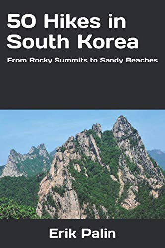 50 Hikes in South Korea: From Rocky Summits to Sandy Beaches