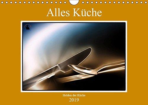 Alles Küche (Wandkalender 2019 DIN A4 quer): Fotografien von Küchenhelfern im täglichen Haushaltsleben. (Monatskalender, 14 Seiten ) (CALVENDO Lifestyle)