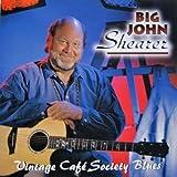 Vintage Cafe' Society Blues: Big John Shearer