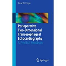 Perioperative Two-Dimensional Transesophageal Echocardiography: A Practical Handbook