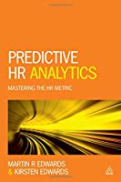 Predictive HR Analytics: Mastering the HR Metric Front Cover