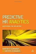 Predictive HR Analytics: Mastering the HR Metric