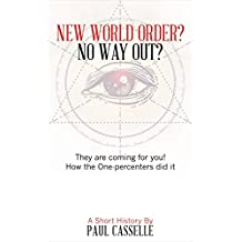 New World Order? No Way Out?: How the One-Percenters did it!