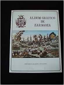 Album grafico de Zaragoza: Seleccion de estampas