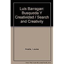 Luis Barragan: Busqueda Y Creatividad / Search and Creativity