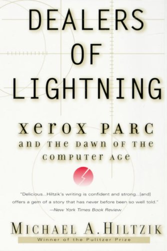 Dealers of Lightning: Xerox PARC and the Dawn of the Computer (Xerox Media)