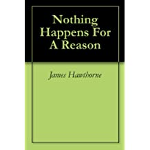 Nothing Happens For A Reason (1)
