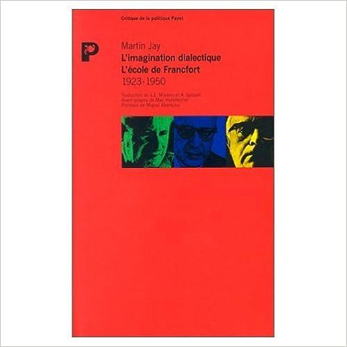 En ligne L'Imagination dialectique, l'Ecole de Francfort : 1923-1950 pdf