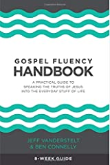 Gospel Fluency Handbook: A practical guide to speaking the truths of Jesus into the everyday stuff of life