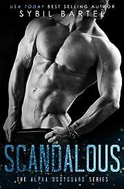 Scandalous (The Alpha Bodyguard Series)