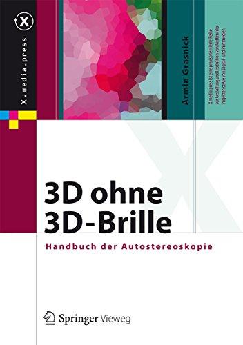3D ohne 3D-Brille: Handbuch der Autostereoskopie (X.media.press) (German Edition) (Brillen-website)