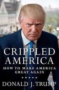 Crippled America: How to Make America Great Again Hardcover Donald Trump