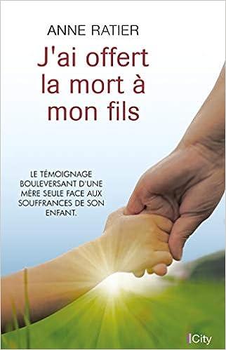 Amazon Fr J Ai Offert La Mort A Mon Fils Anne Ratier