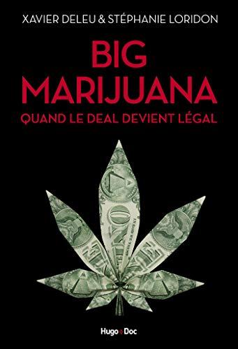 Big marijuana - Quand le deal devient légal (French Edition ...