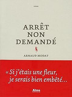Arrêt non demandé, Modat, Arnaud