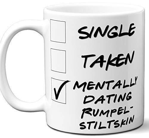 Funny Rumpelstiltskin Mug. Single, Taken, Mentally Dating Coffee, Tea Cup. Best Gift Idea for Any Once Upon a Time TV Series Fan, Lover. Women, Men Boys, Girls. Birthday, Christmas. 11 oz.