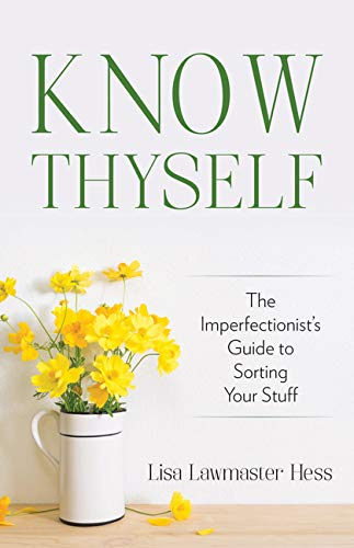 Know Thyself: The Imperfectionist's Guide to Sorting Your ()