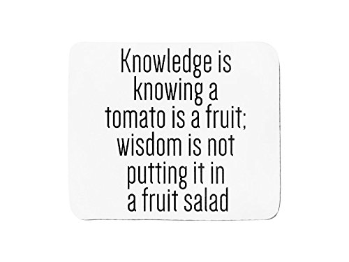 mousepad-with-knowledge-is-knowing-a-tomato-is-a-fruit-wisdom-is-not-putting-it-in-a-fruit-salad