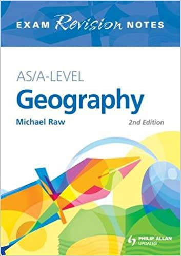 As/A-level Geography (Exams Revision Notes): Micheal Raw