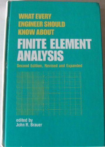 What Every Engineer Should Know about Finite Element Analysis, Second Edition,
