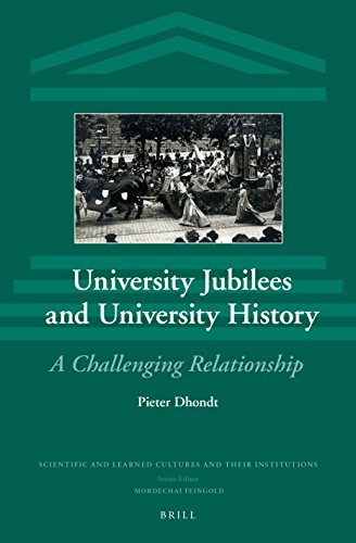University Jubilees and University History Writing: A Challenging Relationship (Scientific and Learned Cultures and Their Institutions)