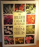 The Hillier Colour Dictionary of Trees and Shrubs, Hillier Nurseries Staff, 0715300911