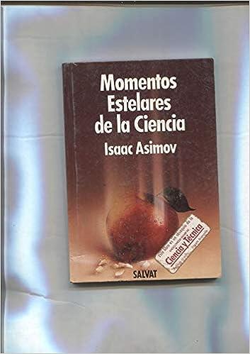 Momentos Estelares De L A Ciencia Isaac Asimov Books