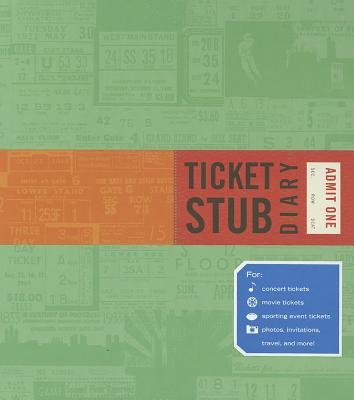 Ticket Stub Diary[TICKET STUB DIARY][Hardcover] (Tickets Stub Diary)