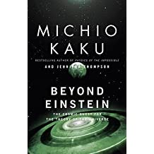 Michio Kaku: Beyond Einstein : The Cosmic Quest for the Theory of the Universe (Paperback - Revised Ed.); 1995 Edition