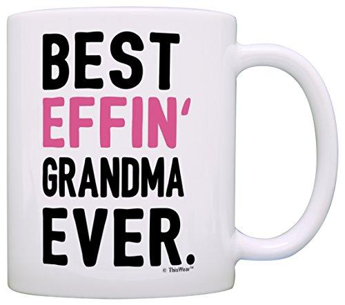 Grandma Mug - Grandma Gifts Grandma Best Effin Grandma Ever Grandma Coffee Mug Grandma Coffee Cup Grandma Gift Coffee Mug Tea Cup White
