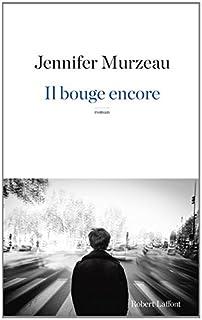 Il bouge encore, Murzeau, Jennifer