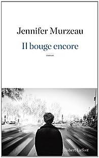 Il bouge encore par Jennifer Murzeau