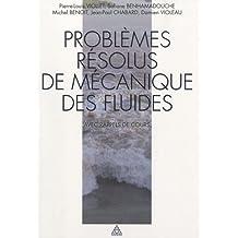 PROBLÈMES RÉSOLUS DE MÉCANIQUE DES FLUIDES