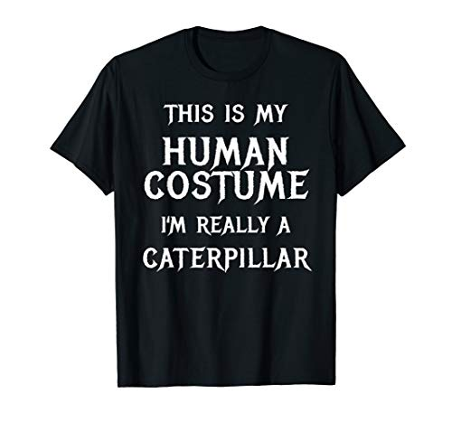 I'm Really a Caterpillar Halloween Costume Shirt Easy Funny