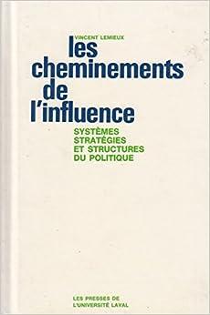 Book Les cheminements de l'influence: Systèmes, stratégies et structures du politique (French Edition)