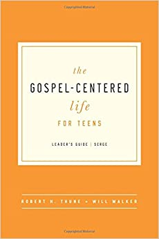 The Gospel-Centered Life for Teens Leader's Guide