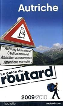 Guide du routard. Autriche. 2009-2010 par Guide du Routard