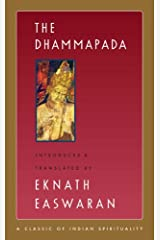 The Dhammapada (Easwaran's Classics of Indian Spirituality Book 3) Kindle Edition