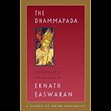 The Dhammapada (Easwaran's Classics of Indian Spirituality Book 3)