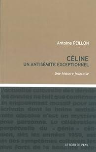 Céline, un antisémite exceptionnel par Antoine Peillon