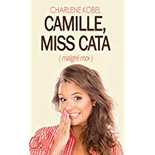 Camille, Miss cata (malgré moi) (French Edition)