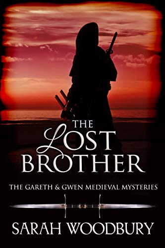 The Lost Brother (The Gareth & Gwen Medieval Mysteries Book 6)