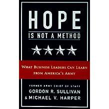 Hope Is Not A Method by Gordon R. Sullivan (1996-01-15)