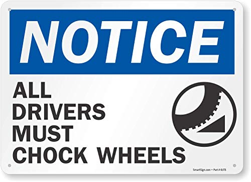 SmartSign 'Notice - All Drivers Must Chock Wheels' Sign | 10' x 14' Plastic