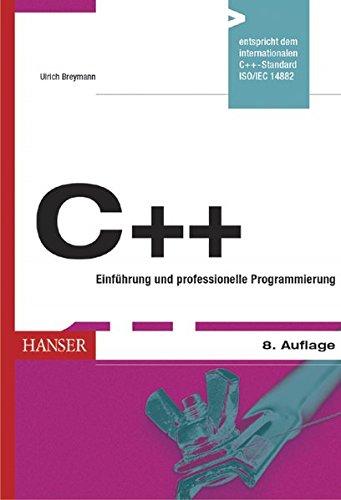 C++ Einführung und professionelle Programmierung Gebundenes Buch – 7. April 2005 Ulrich Breymann 3446402535 MAK_MNT_9783446402539 Programmiersprachen