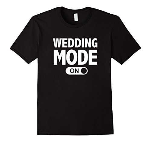 Funny Wedding Bridal Party Gift T-Shirt Mode On