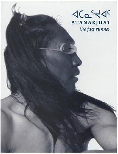 Book Atanarjuat, The Fast Runner by Paul Apak Angilirq (2002-11-29)