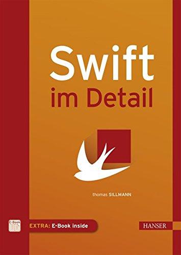 Swift im Detail Gebundenes Buch – 5. März 2015 Thomas Sillmann 3446442944 Programmiersprachen Andere Programmiersprachen