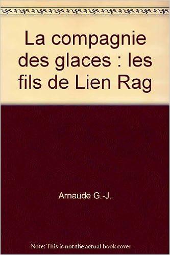 En ligne La compagnie des glaces : les fils de Lien Rag pdf, epub